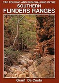Car Touring and Bushwalking in the Southern Flinders Ranges by Grant Da Costa